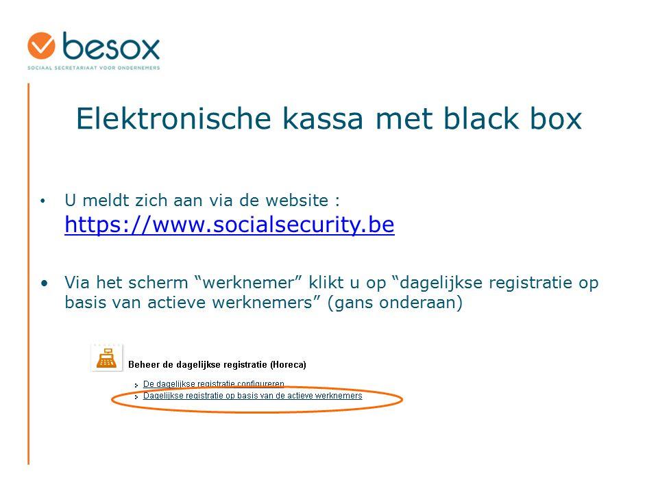 """Elektronische kassa met black box U meldt zich aan via de website : https://www.socialsecurity.be https://www.socialsecurity.be Via het scherm """"werkne"""