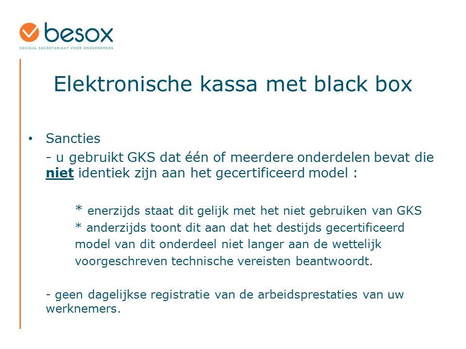 Elektronische kassa met black box Sancties - u gebruikt GKS dat één of meerdere onderdelen bevat die niet identiek zijn aan het gecertificeerd model :