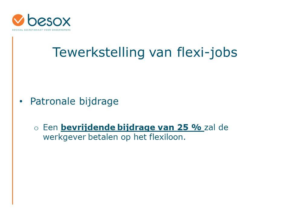Tewerkstelling van flexi-jobs Patronale bijdrage o Een bevrijdende bijdrage van 25 % zal de werkgever betalen op het flexiloon.