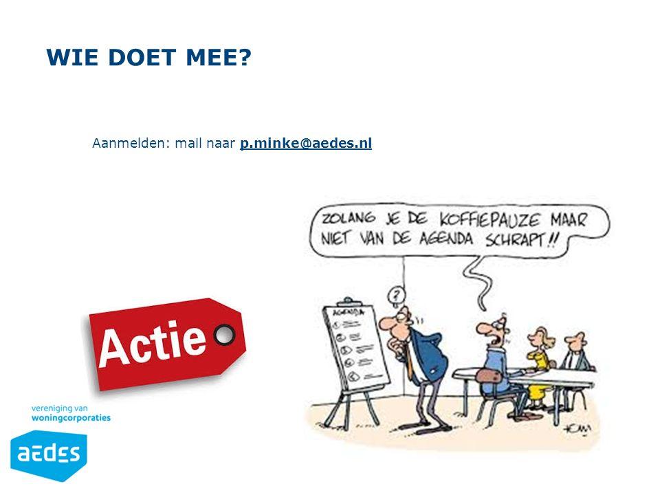Opsomming Gebruik de knoppen op het Start-lint in de sectie 'Alinea'. WIE DOET MEE? Aanmelden: mail naar p.minke@aedes.nl