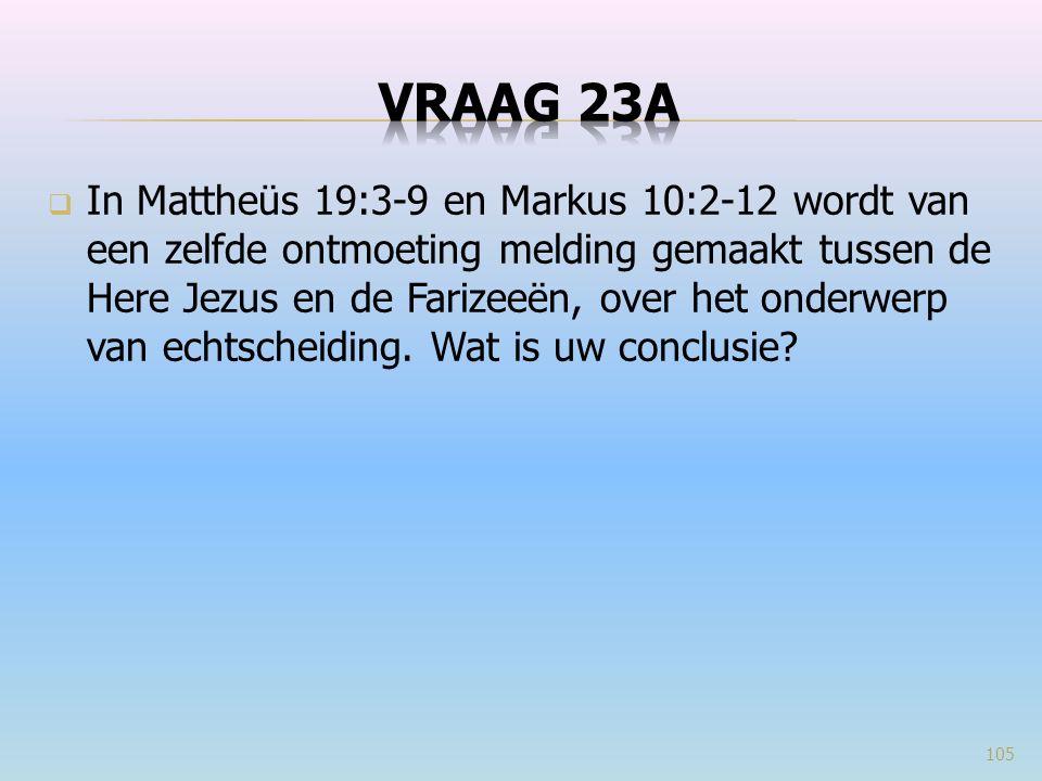  In Mattheüs 19:3-9 en Markus 10:2-12 wordt van een zelfde ontmoeting melding gemaakt tussen de Here Jezus en de Farizeeën, over het onderwerp van echtscheiding.