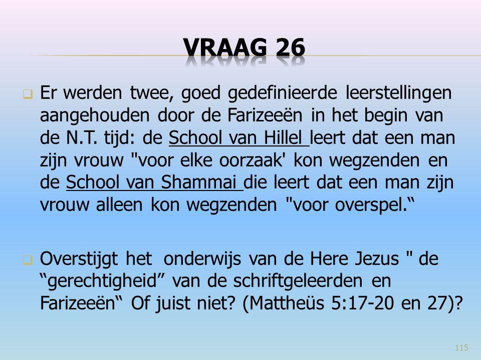  Er werden twee, goed gedefinieerde leerstellingen aangehouden door de Farizeeën in het begin van de N.T.