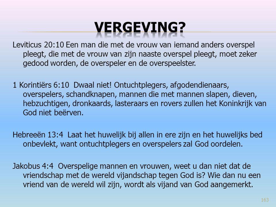 Leviticus 20:10 Een man die met de vrouw van iemand anders overspel pleegt, die met de vrouw van zijn naaste overspel pleegt, moet zeker gedood worden, de overspeler en de overspeelster.
