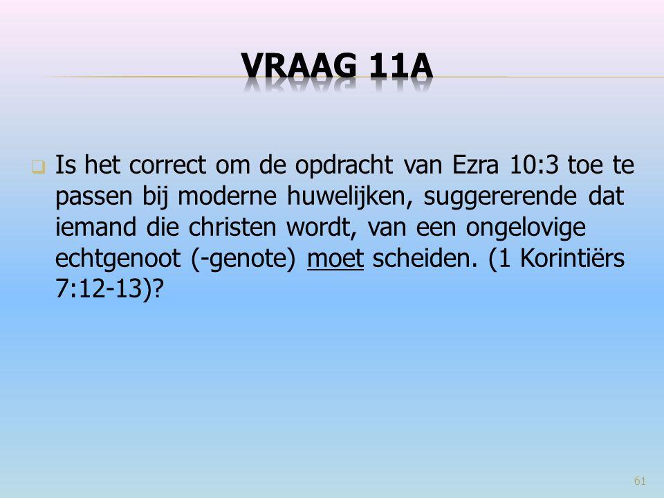  Is het correct om de opdracht van Ezra 10:3 toe te passen bij moderne huwelijken, suggererende dat iemand die christen wordt, van een ongelovige echtgenoot (-genote) moet scheiden.