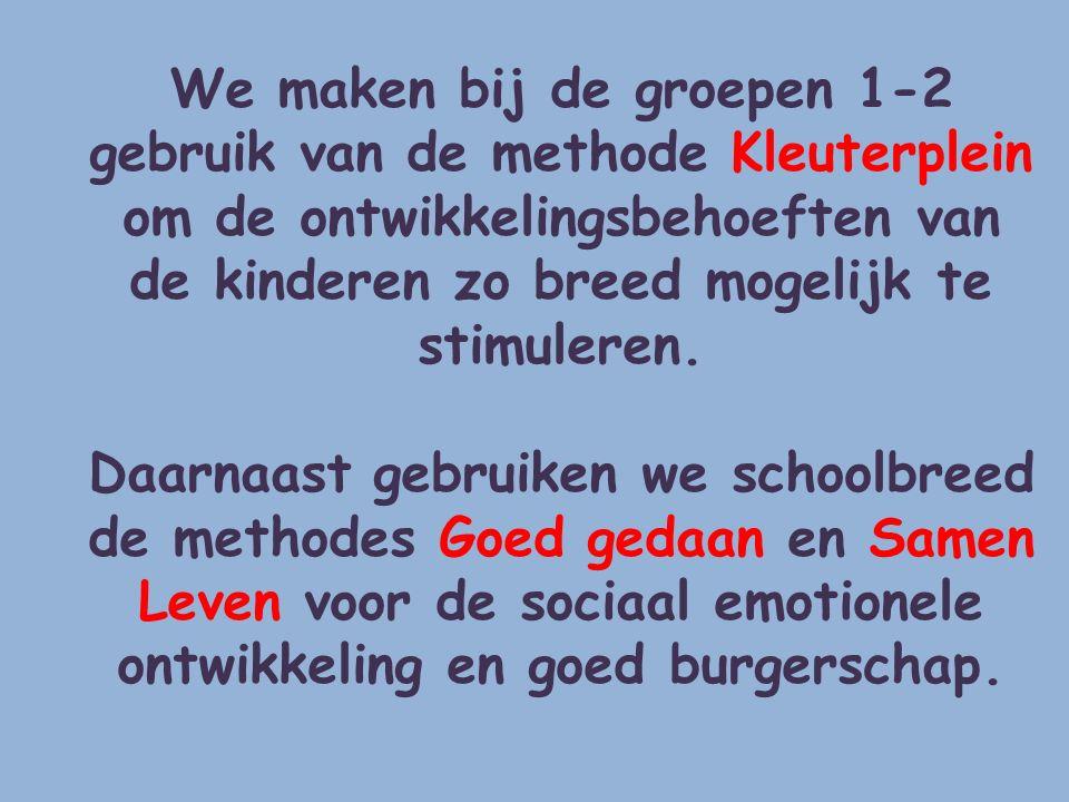 We maken bij de groepen 1-2 gebruik van de methode Kleuterplein om de ontwikkelingsbehoeften van de kinderen zo breed mogelijk te stimuleren. Daarnaas