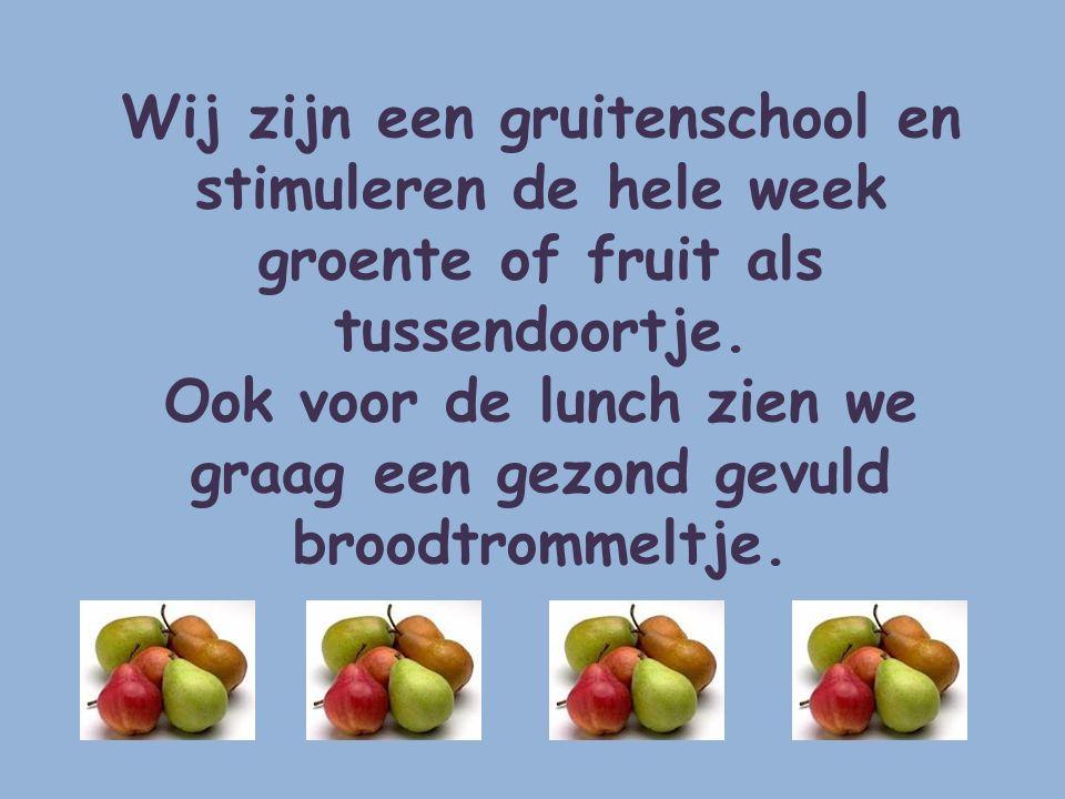 Wij zijn een gruitenschool en stimuleren de hele week groente of fruit als tussendoortje. Ook voor de lunch zien we graag een gezond gevuld broodtromm