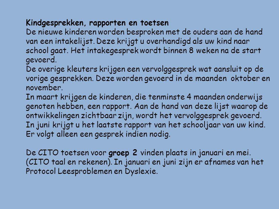 Interne begeleidsters: Mirjam Grootelaar en Noortje Rutten, Alle kinderen worden regelmatig doorgesproken.
