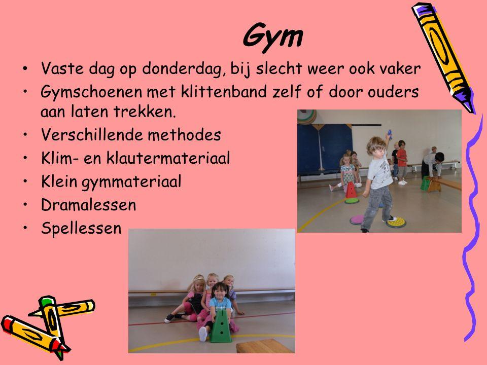 Gym Vaste dag op donderdag, bij slecht weer ook vaker Gymschoenen met klittenband zelf of door ouders aan laten trekken. Verschillende methodes Klim-