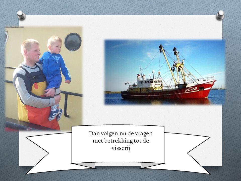Dan volgen nu de vragen met betrekking tot de visserij