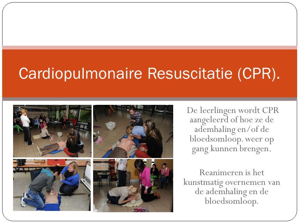De leerlingen wordt CPR aangeleerd of hoe ze de ademhaling en/of de bloedsomloop.