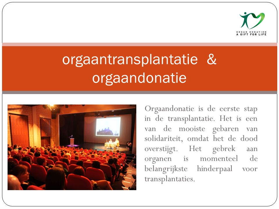 Orgaandonatie is de eerste stap in de transplantatie.