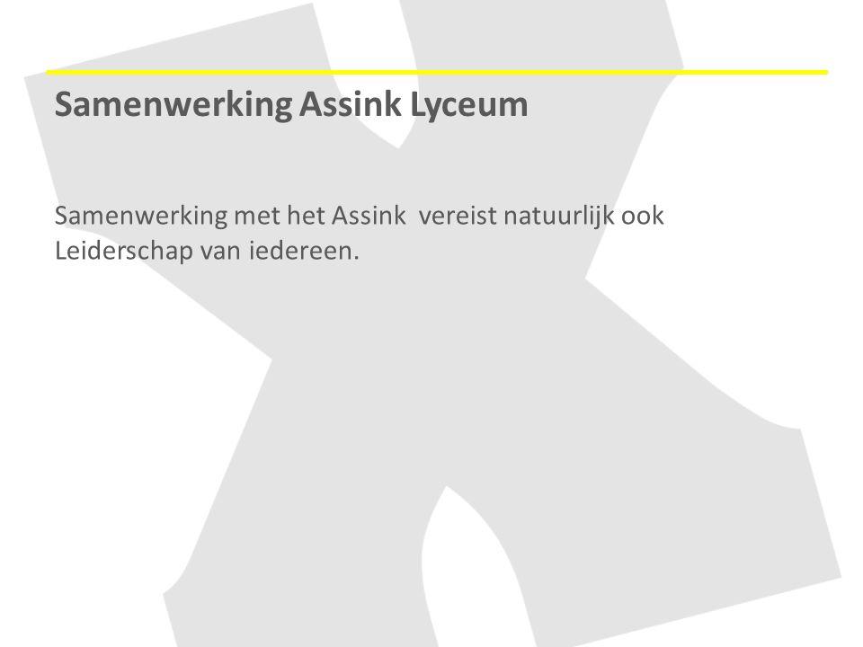 Samenwerking met het Assink vereist natuurlijk ook Leiderschap van iedereen. Samenwerking Assink Lyceum