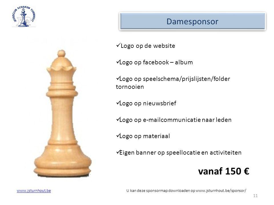 www.jsturnhout.bewww.jsturnhout.be U kan deze sponsormap downloaden op www.jsturnhout.be/sponsor/ 11 Damesponsor Logo op de website Logo op facebook –