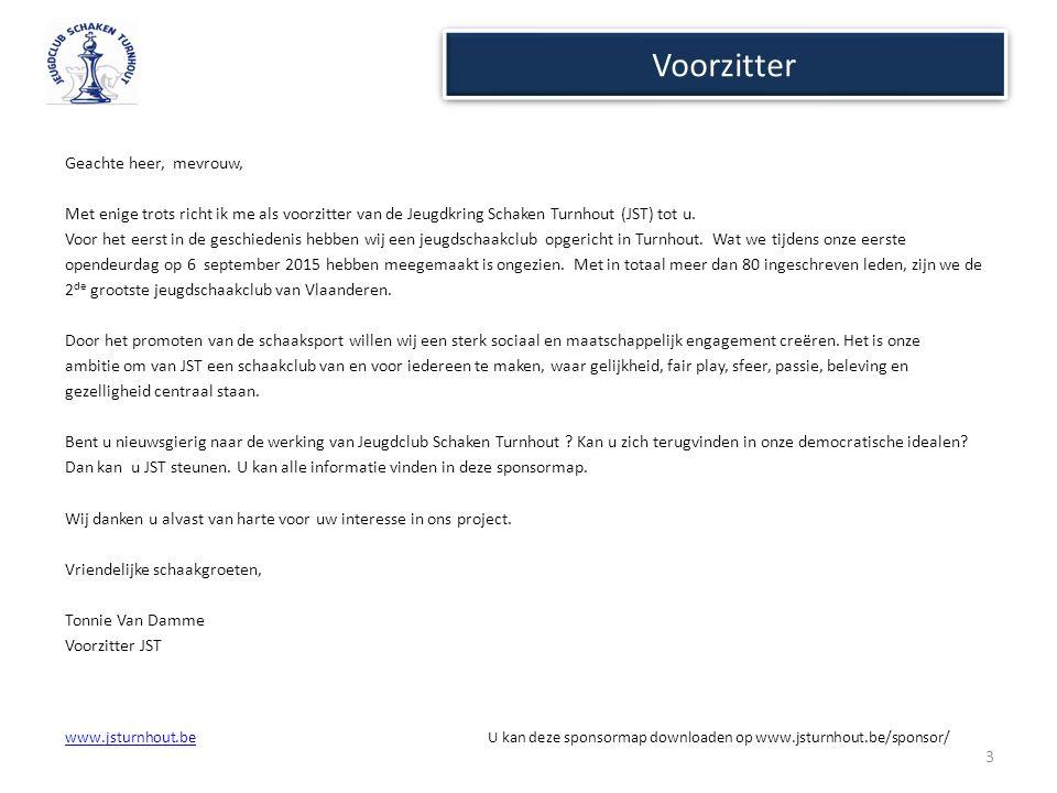 Voorzitter Geachte heer, mevrouw, Met enige trots richt ik me als voorzitter van de Jeugdkring Schaken Turnhout (JST) tot u. Voor het eerst in de gesc