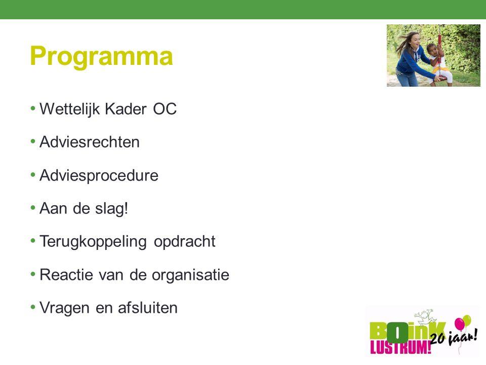 Programma Wettelijk Kader OC Adviesrechten Adviesprocedure Aan de slag.