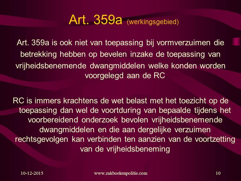 10-12-2015www.zakboekenpolitie.com10 Art. 359a (werkingsgebied) Art. 359a is ook niet van toepassing bij vormverzuimen die betrekking hebben op bevele