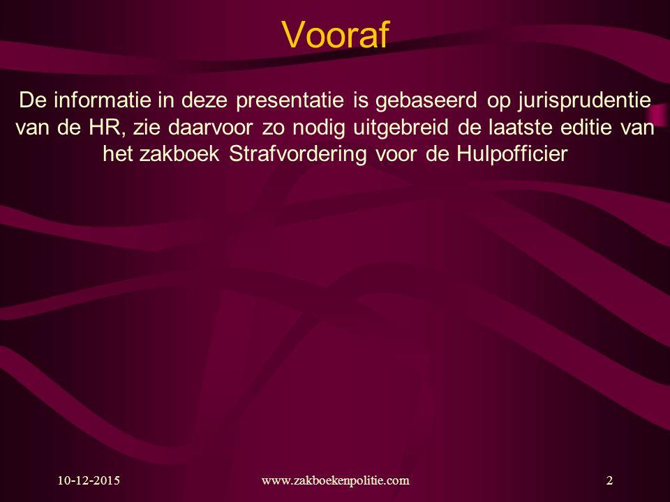 10-12-2015www.zakboekenpolitie.com2 Vooraf De informatie in deze presentatie is gebaseerd op jurisprudentie van de HR, zie daarvoor zo nodig uitgebrei