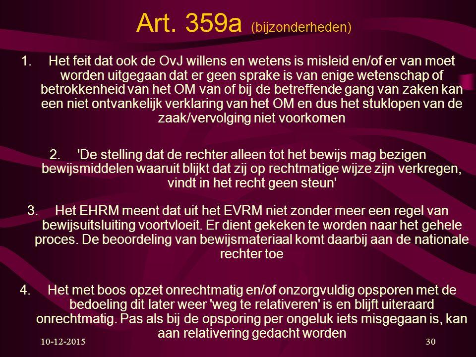 10-12-201530 Art. 359a (bijzonderheden) 1.Het feit dat ook de OvJ willens en wetens is misleid en/of er van moet worden uitgegaan dat er geen sprake i