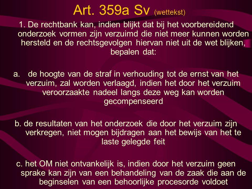 Art. 359a Sv (wettekst) 1. De rechtbank kan, indien blijkt dat bij het voorbereidend onderzoek vormen zijn verzuimd die niet meer kunnen worden herste