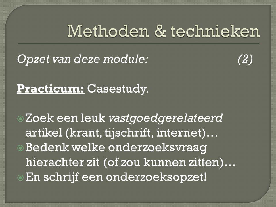 Opzet van deze module:(2) Practicum: Casestudy.