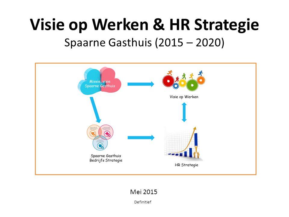 Visie op Werken & HR Strategie Spaarne Gasthuis (2015 – 2020) Definitief Mei 2015