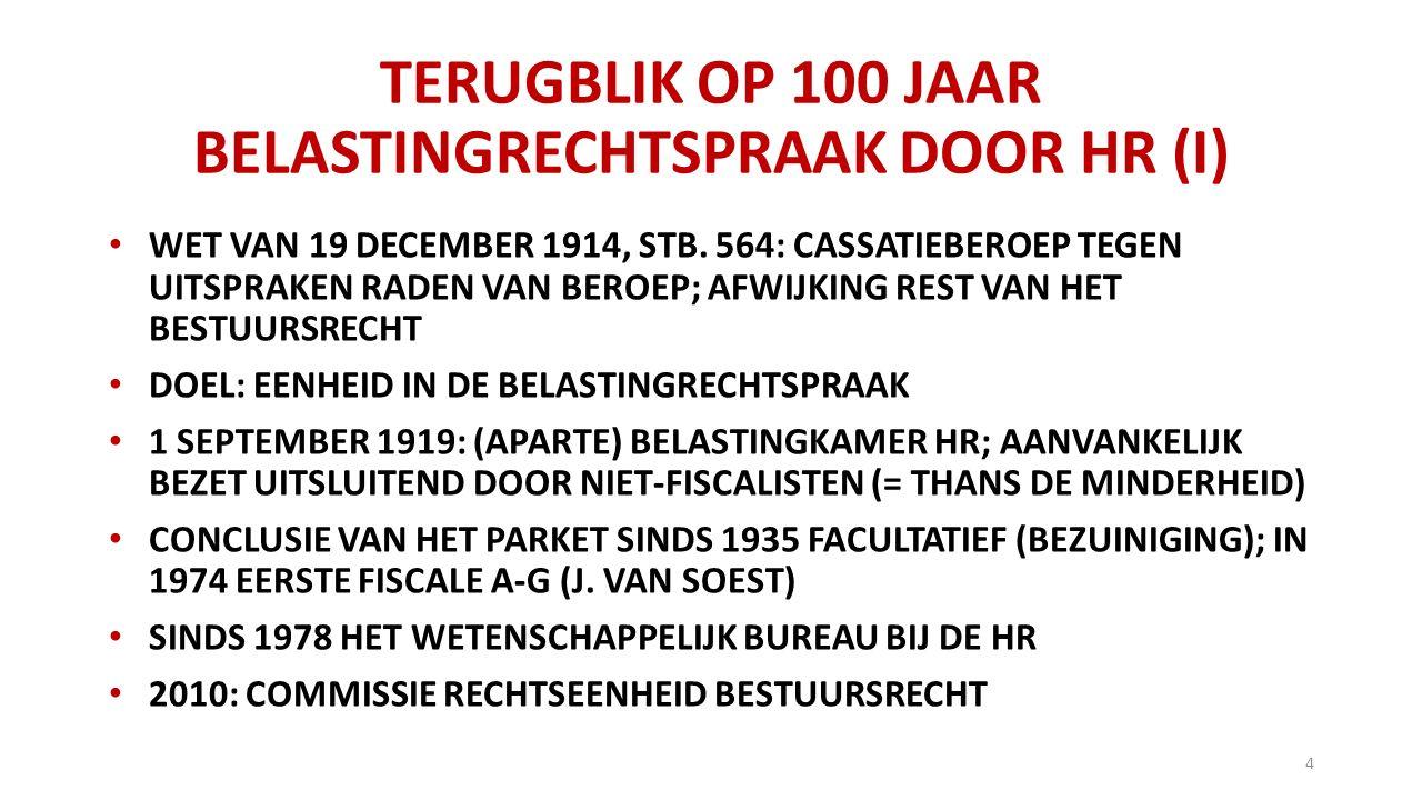 TERUGBLIK OP 100 JAAR BELASTINGRECHTSPRAAK DOOR HR (I) WET VAN 19 DECEMBER 1914, STB.