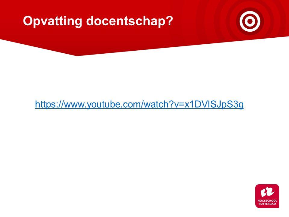 Opvatting docentschap? https://www.youtube.com/watch?v=x1DVlSJpS3g