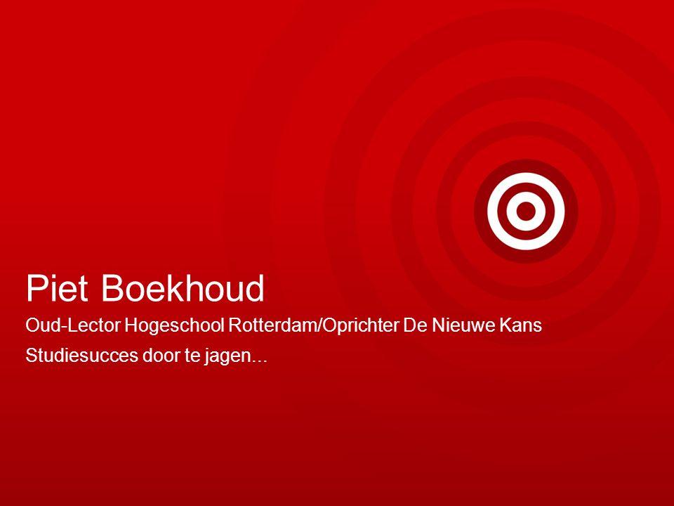 Piet Boekhoud Oud-Lector Hogeschool Rotterdam/Oprichter De Nieuwe Kans Studiesucces door te jagen...