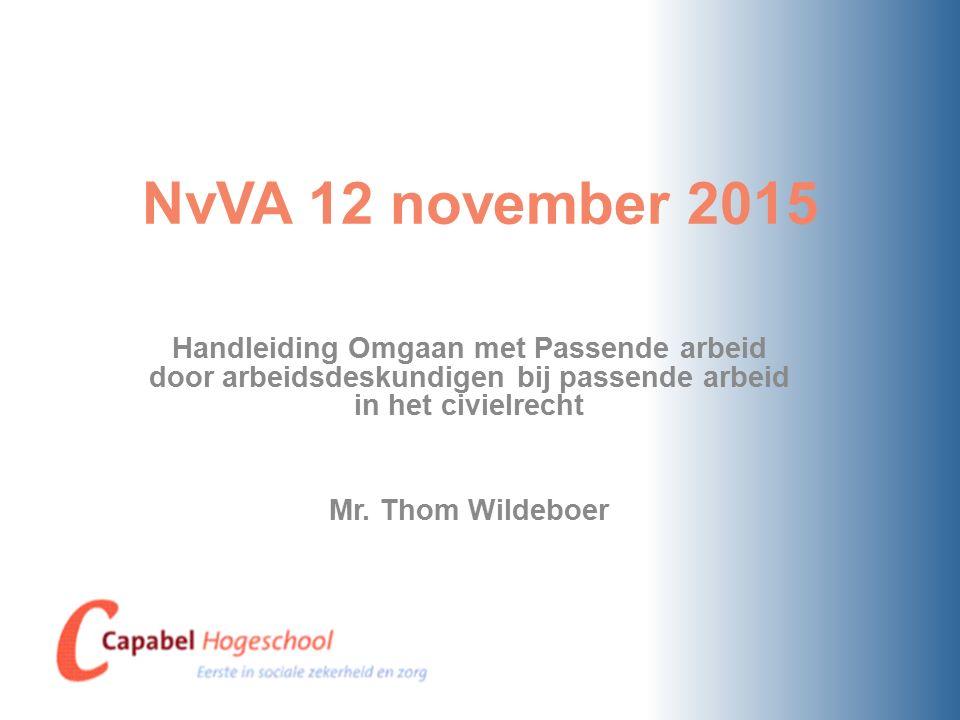 NvVA 12 november 2015 Handleiding Omgaan met Passende arbeid door arbeidsdeskundigen bij passende arbeid in het civielrecht Mr.