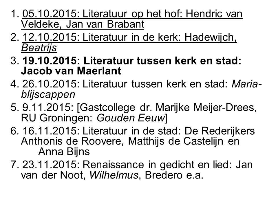 1. 05.10.2015: Literatuur op het hof: Hendric van Veldeke, Jan van Brabant 2. 12.10.2015: Literatuur in de kerk: Hadewijch, Beatrijs 3. 19.10.2015: Li