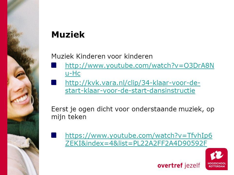 Muziek Muziek Kinderen voor kinderen http://www.youtube.com/watch?v=O3DrA8N u-Hc http://kvk.vara.nl/clip/34-klaar-voor-de- start-klaar-voor-de-start-dansinstructie Eerst je ogen dicht voor onderstaande muziek, op mijn teken https://www.youtube.com/watch?v=TfvhIp6 ZEKI&index=4&list=PL22A2FF2A4D90592F