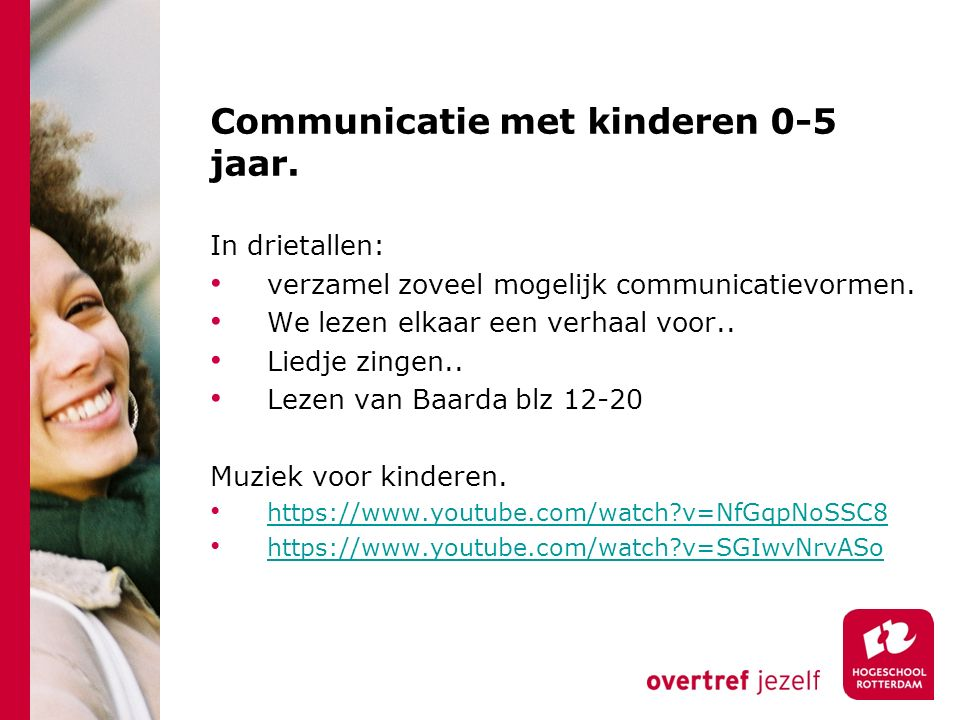 Communicatie met kinderen 0-5 jaar.In drietallen: verzamel zoveel mogelijk communicatievormen.