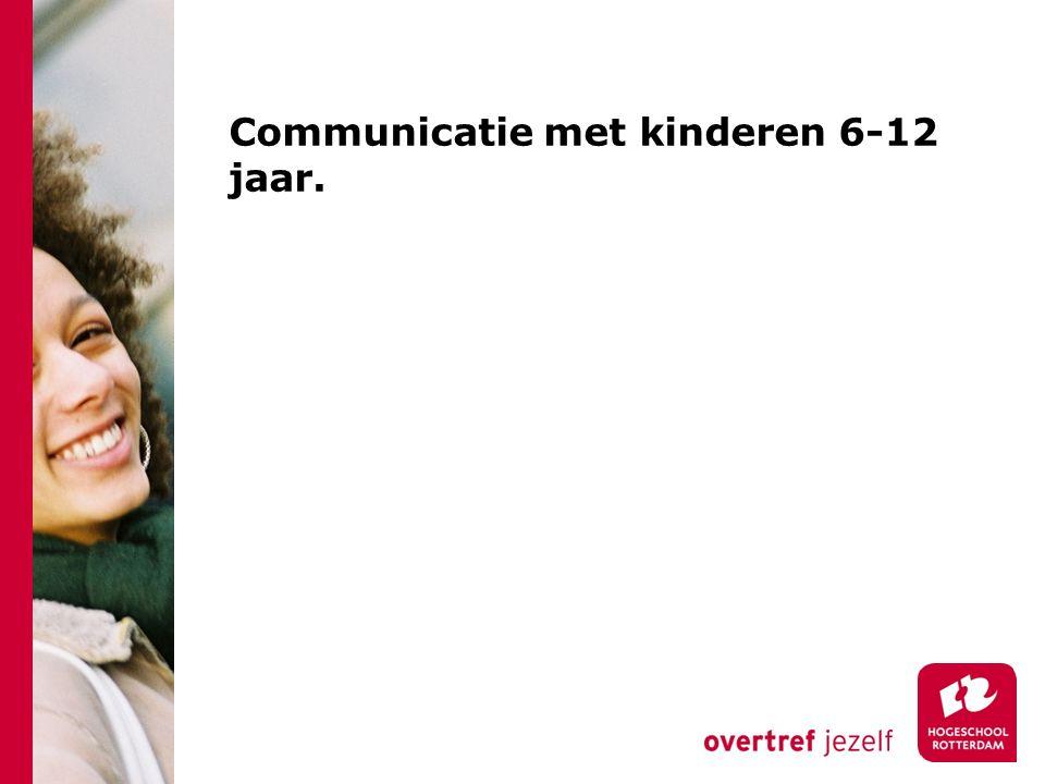 Communicatie met kinderen 6-12 jaar.