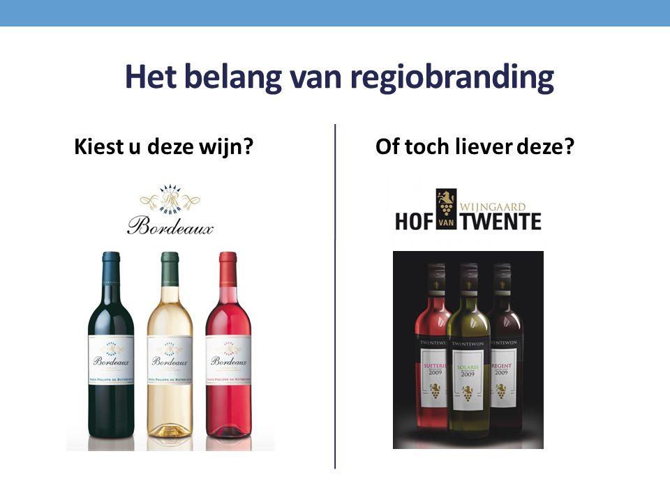Het belang van regiobranding Kiest u deze wijn?Of toch liever deze?