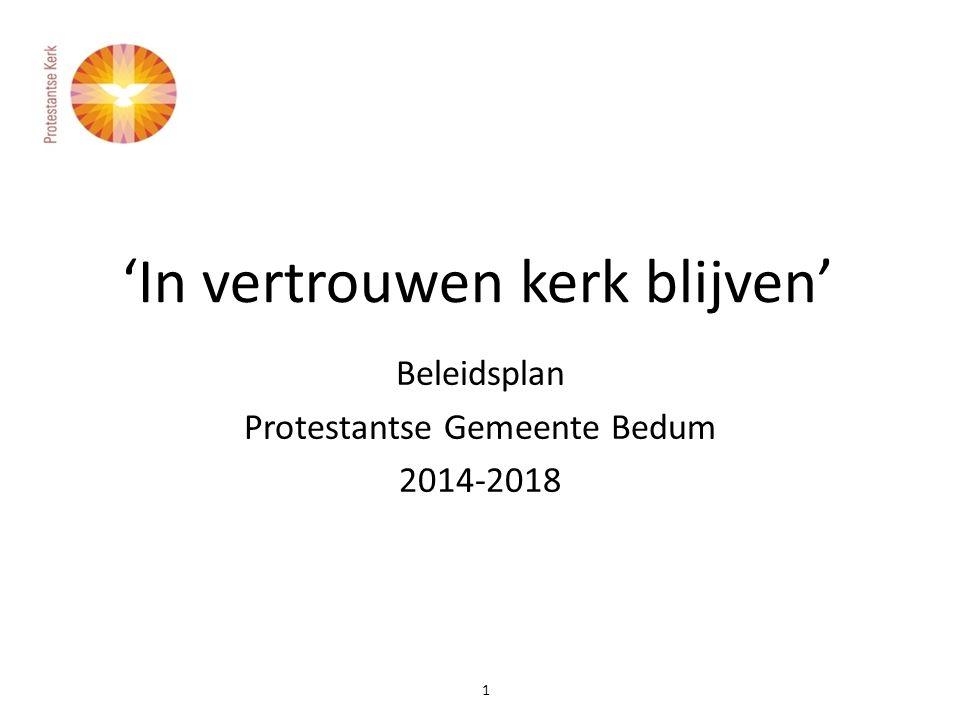 Beleidsplan Protestantse Gemeente Bedum 2014-2018 'In vertrouwen kerk blijven' 1