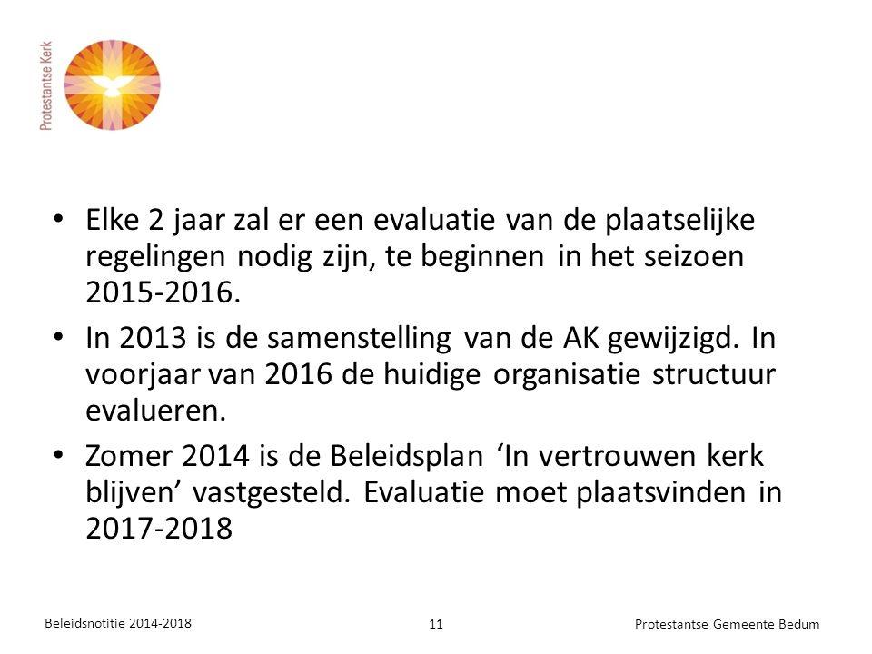 Elke 2 jaar zal er een evaluatie van de plaatselijke regelingen nodig zijn, te beginnen in het seizoen 2015-2016. In 2013 is de samenstelling van de A