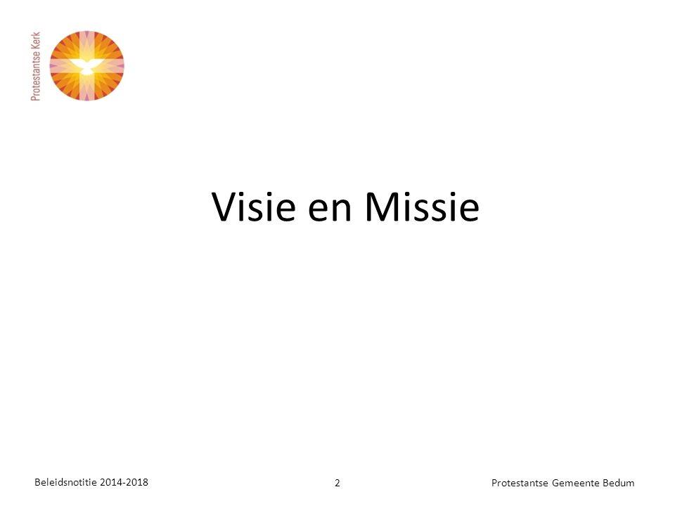 Beleidsnotitie 2014-2018 2Protestantse Gemeente Bedum Visie en Missie