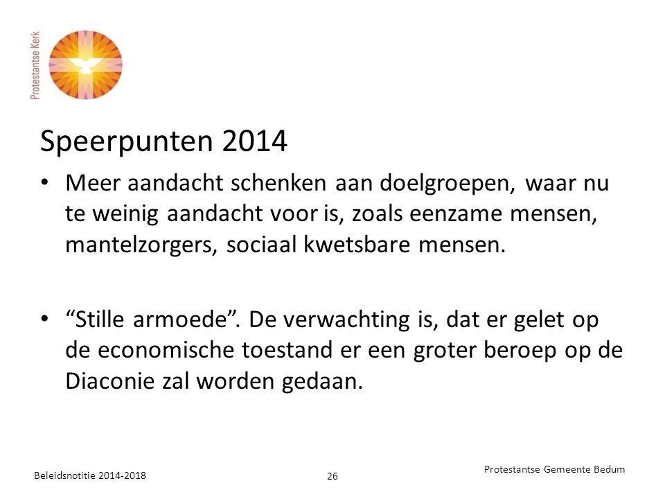 Speerpunten 2014 Meer aandacht schenken aan doelgroepen, waar nu te weinig aandacht voor is, zoals eenzame mensen, mantelzorgers, sociaal kwetsbare me
