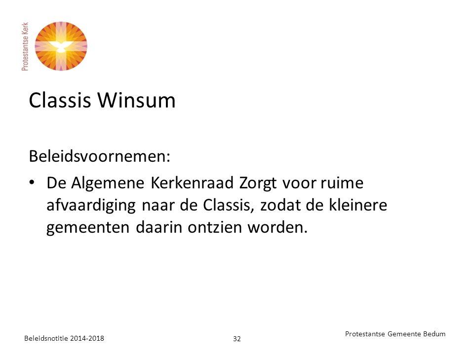 Classis Winsum Beleidsvoornemen: De Algemene Kerkenraad Zorgt voor ruime afvaardiging naar de Classis, zodat de kleinere gemeenten daarin ontzien worden.