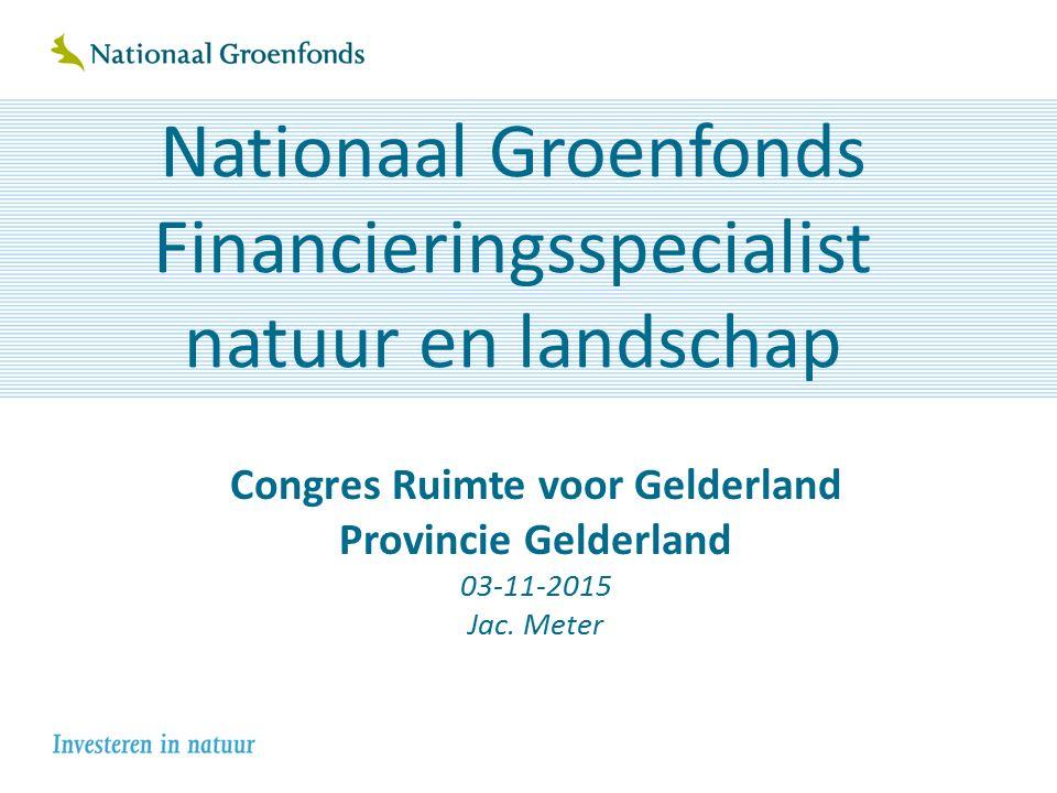 Even kennismaken: Nationaal Groenfonds Stichting opgericht in 1994 door Rijk en Provincies Aanleiding: één financieel loket voor de EHS Doel: Het beschikbare geld zo effectief en efficiënt mogelijk benutten voor natuur, landschap, landbouw, recreatie, etc.