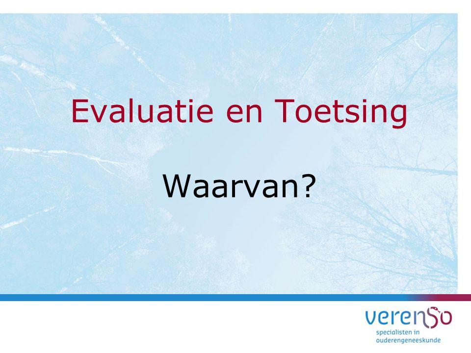 Evaluatie en Toetsing Waarvan?