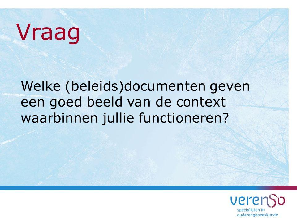 Welke (beleids)documenten geven een goed beeld van de context waarbinnen jullie functioneren? Vraag