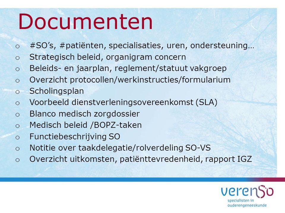 o #SO's, #patiënten, specialisaties, uren, ondersteuning… o Strategisch beleid, organigram concern o Beleids- en jaarplan, reglement/statuut vakgroep