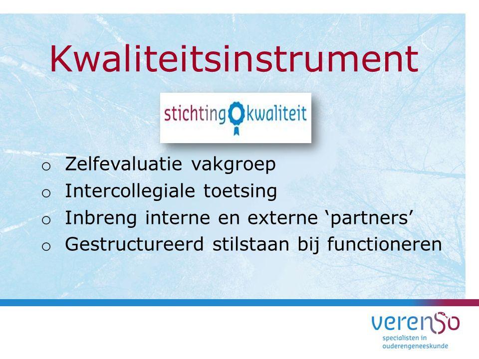 o Zelfevaluatie vakgroep o Intercollegiale toetsing o Inbreng interne en externe 'partners' o Gestructureerd stilstaan bij functioneren Kwaliteitsinst