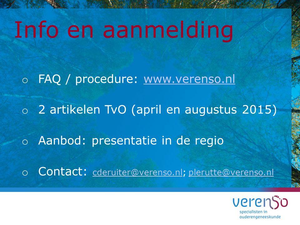 Info en aanmelding o FAQ / procedure: www.verenso.nlwww.verenso.nl o 2 artikelen TvO (april en augustus 2015) o Aanbod: presentatie in de regio o Cont