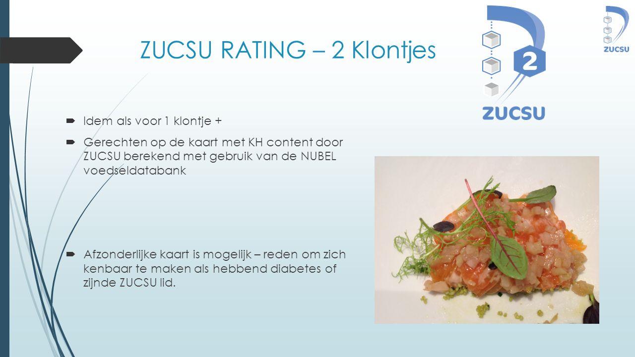 ZUCSU RATING – 2 Klontjes  Idem als voor 1 klontje +  Gerechten op de kaart met KH content door ZUCSU berekend met gebruik van de NUBEL voedseldatab