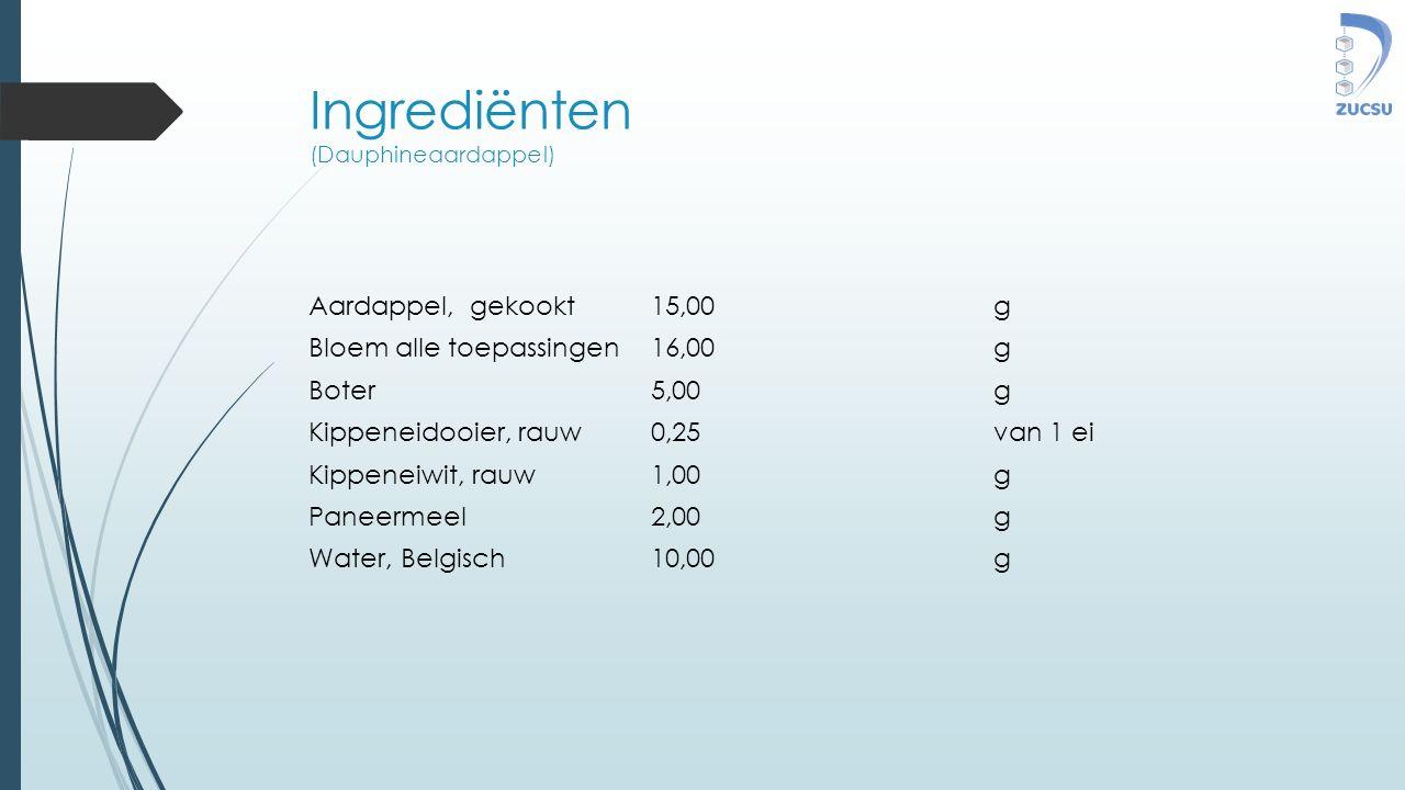 Ingrediënten (Dauphineaardappel) Aardappel, gekookt15,00g Bloem alle toepassingen16,00g Boter5,00g Kippeneidooier, rauw0,25van 1 ei Kippeneiwit, rauw1