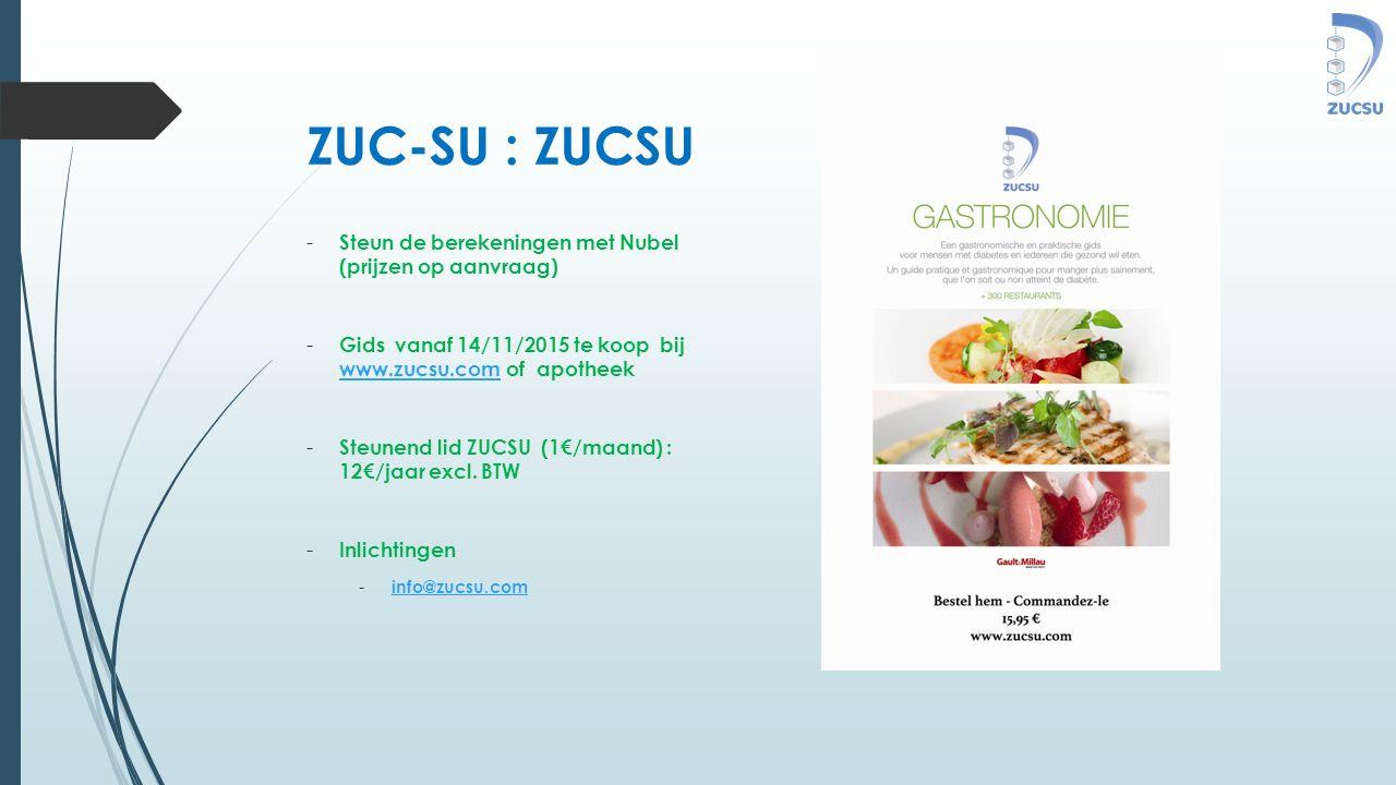 ZUC-SU : ZUCSU - Steun de berekeningen met Nubel (prijzen op aanvraag) - Gids vanaf 14/11/2015 te koop bij www.zucsu.com of apotheek www.zucsu.com - Steunend lid ZUCSU (1€/maand) : 12€/jaar excl.