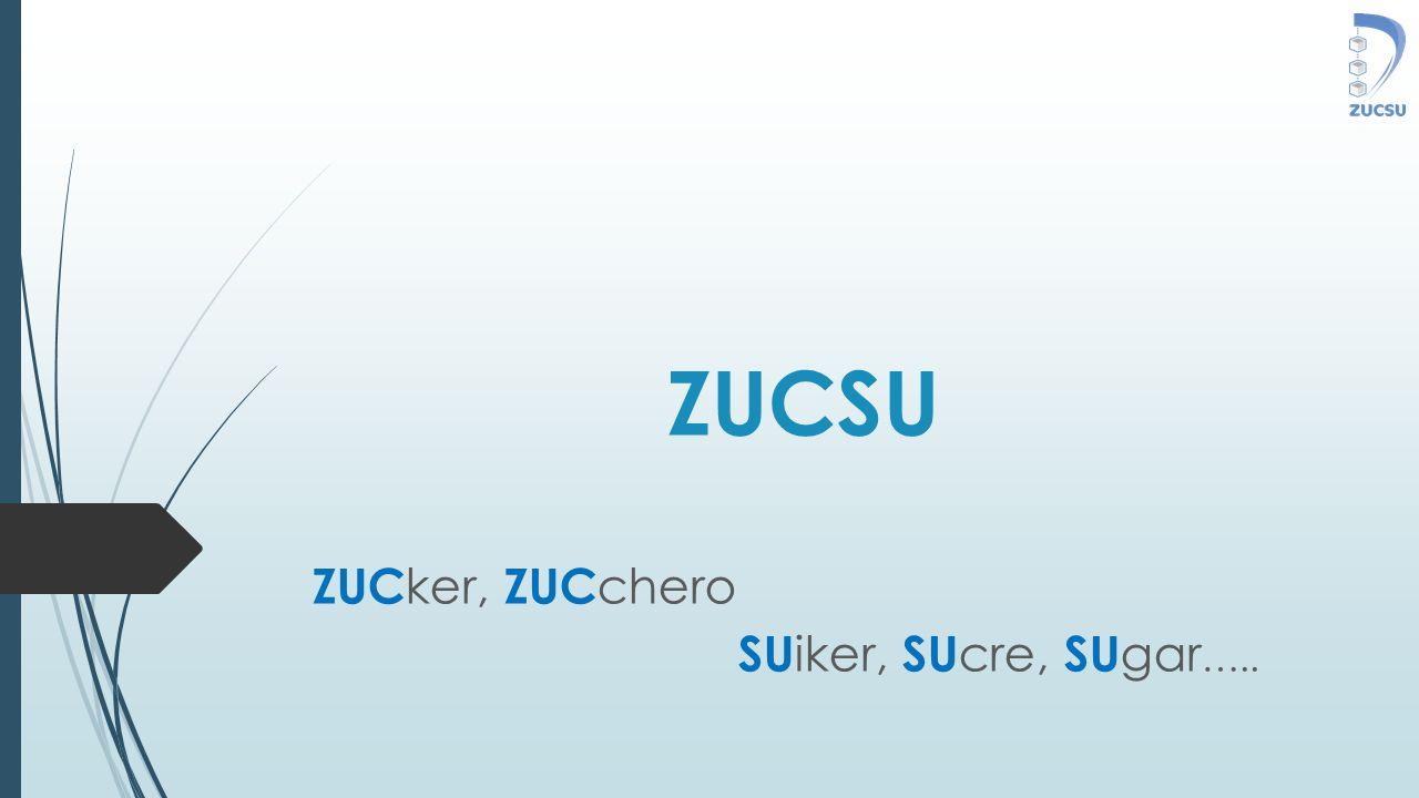 ZUCSU ZUC ker, ZUC chero SU iker, SU cre, SU gar …..