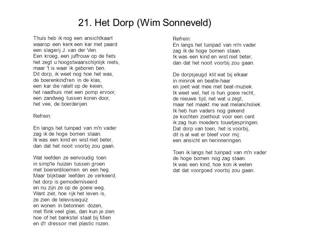 21. Het Dorp (Wim Sonneveld) Thuis heb ik nog een ansichtkaart waarop een kerk een kar met paard een slagerij J. van der Ven. Een kroeg, een juffrouw